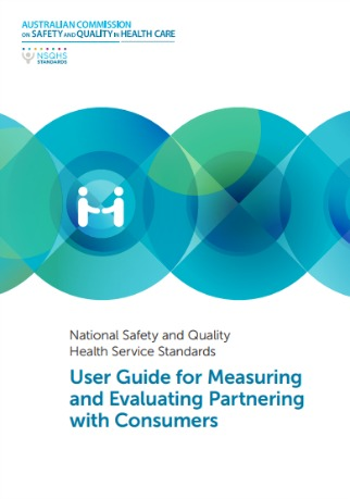 National Safety and Quality Health Service Standards user guide for measuring and evaluating partnering with consumers