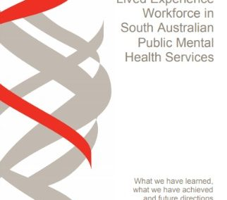 The Lived Experience Workforce in South Australian Public Mental Health Services