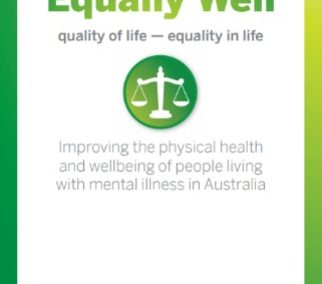 Equally Well Consensus Statement: Improving the physical health and wellbeing of people living with mental illness in Australia